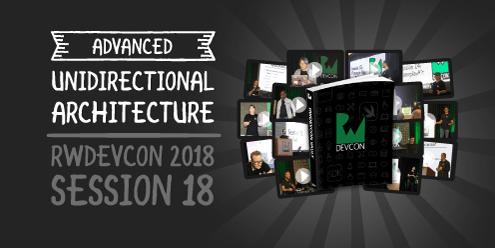 18. Advanced Unidirectional Architecture
