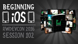 Session 102: Beginning iOS