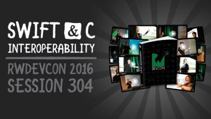 Session 304: Swift and C Interoperability