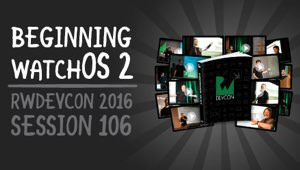 Session 106: Beginning watchOS 2