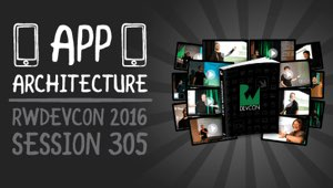Session 305: App Architecture