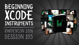 Session 105: Beginning Xcode Instruments